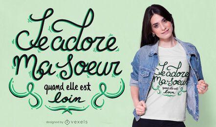 Liebe Schwester Französisch T-Shirt Design