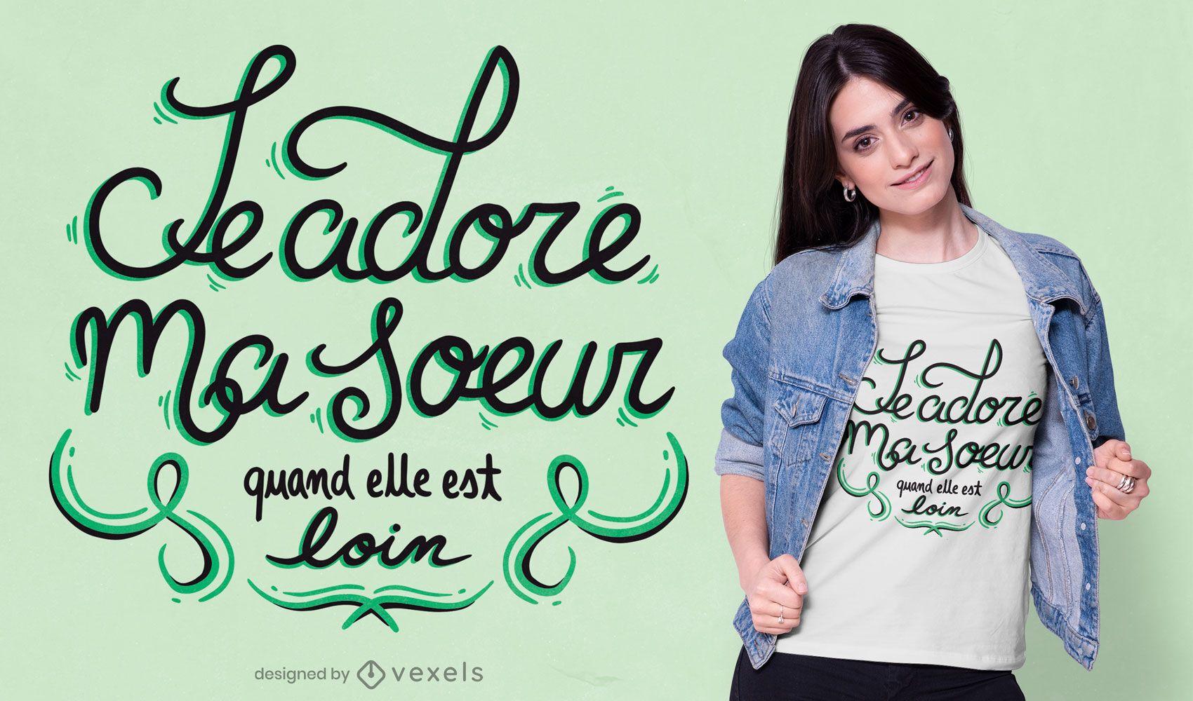 Love sister french t-shirt design