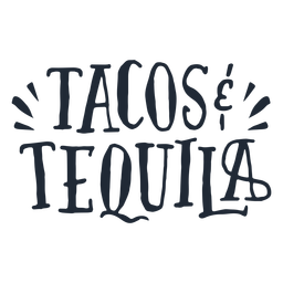 Tacos and tequila lettering
