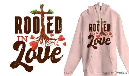 Diseño de camiseta de amor arraigado.