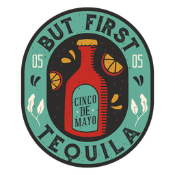 But first tequila badge
