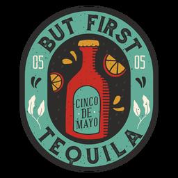 Mas primeiro distintivo de tequila