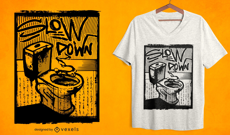 Slow down toilet t-shirt design