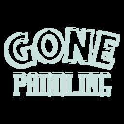 Gone paddling sup lettering