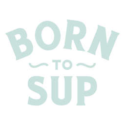 Born to paddleboard lettering