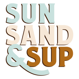 Sun sand sup lettering