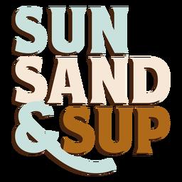 Sun sand sup lettering
