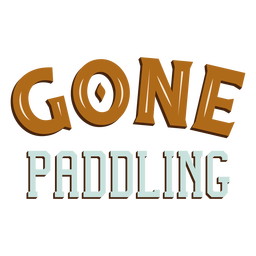 Gone paddling lettering