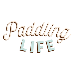 Standup paddleboarding life lettering