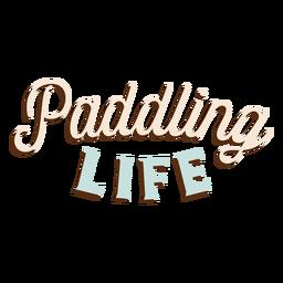 Standup paddleboarding life lettering