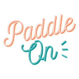 Paddle on sup lettering