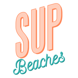 Sup beaches funny lettering
