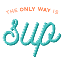 Only way is sup lettering