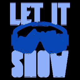 Let it snow ski goggles badge