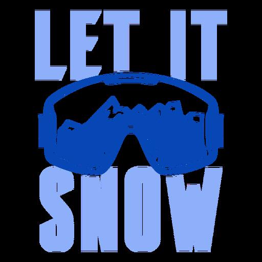 Let it snow insignia de gafas de esquí