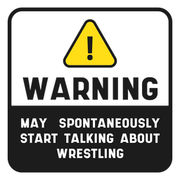 Warning wrestling quote sign