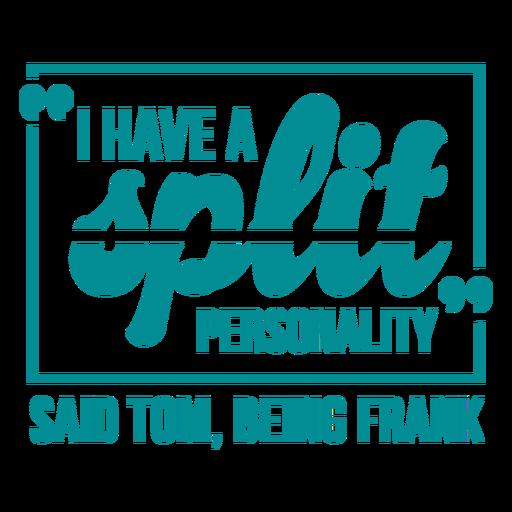 Funny joke split personality lettering Transparent PNG