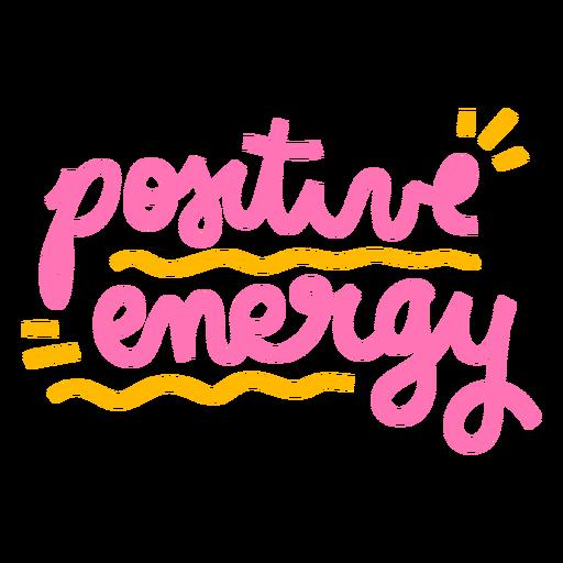 Positive energy hand written banner