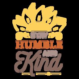 Mantente humilde y amable insignia