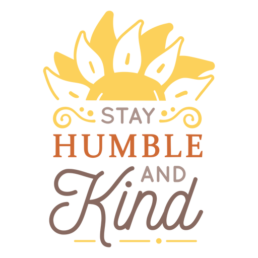 Stay humble and kind badge Transparent PNG