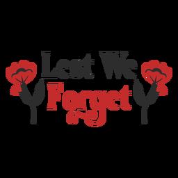 Lest we forget remembrance badge
