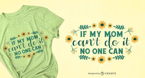 Design de t-shirt de flores com citação de dia das mães