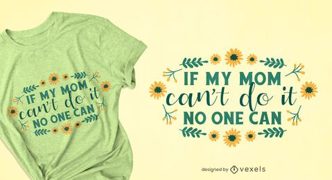Muttertag Zitat Blumen T-Shirt Design