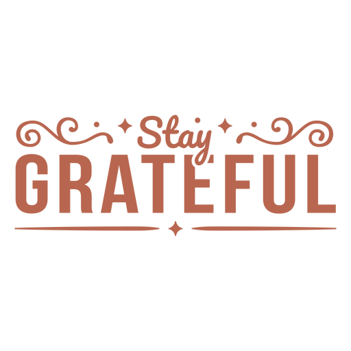 Stay grateful text badge