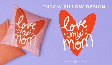 Love my mom throw pillow design