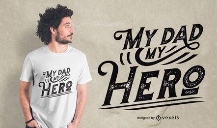 Diseño de camiseta con letras de mi papá mi héroe.