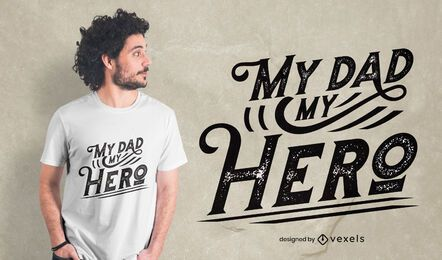 My dad my hero lettering t-shirt design