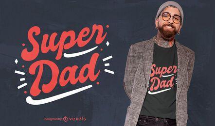 Diseño de camiseta del día del padre de Super papá.