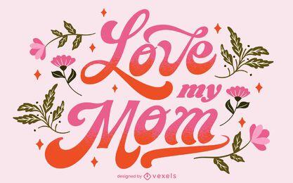 Liebe meine Mutter Muttertag Schriftzug