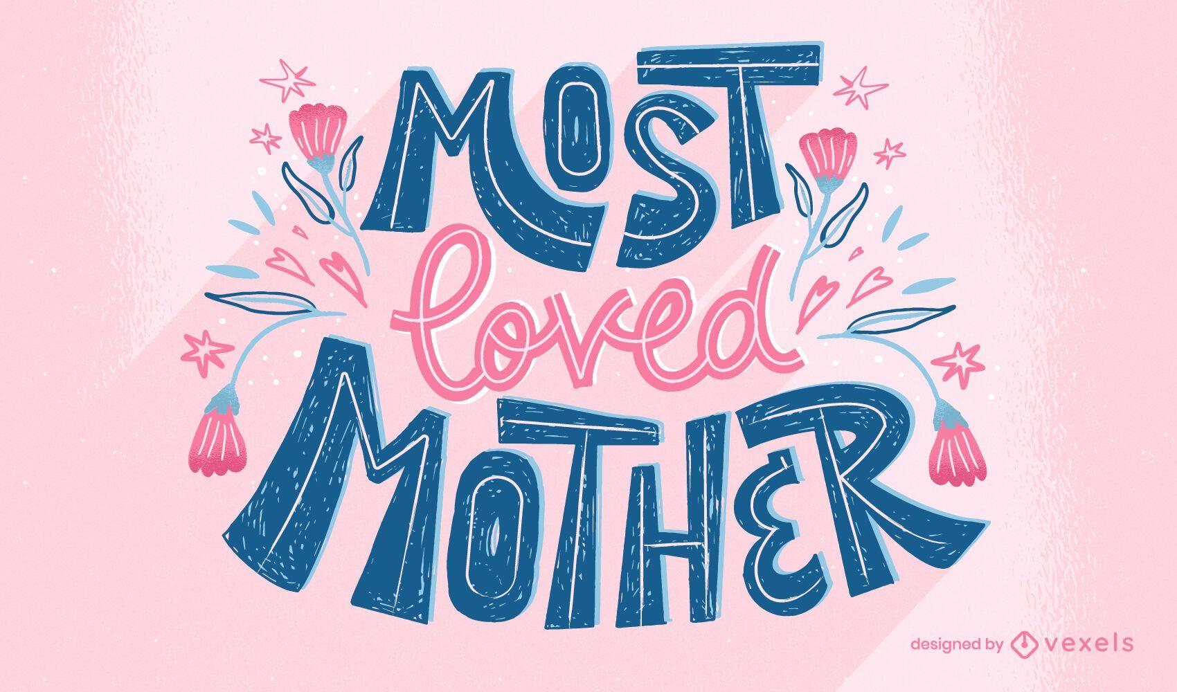 Am meisten geliebte Mutter Schriftzug