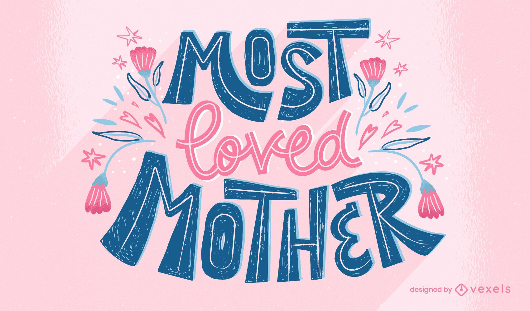 Most loved mother lettering