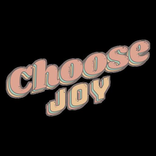 Choose joy glossy lettering
