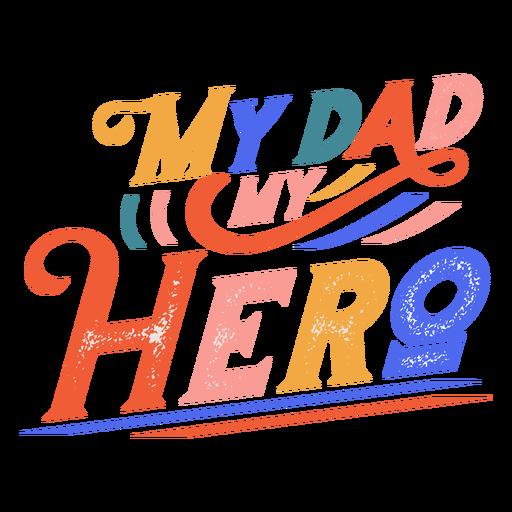 My dad my hero quote textured