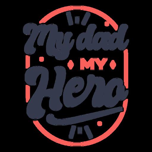 My dad my hero quote color stroke