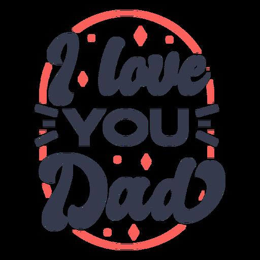 Love you dad quote color stroke