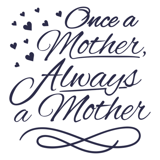 Once a mother quote stroke