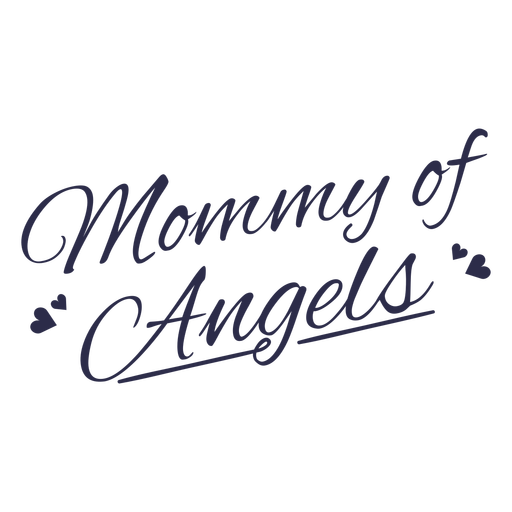 Mommy of angels quote lettering