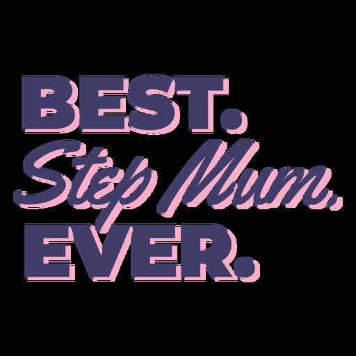 Best step mum ever quote flat
