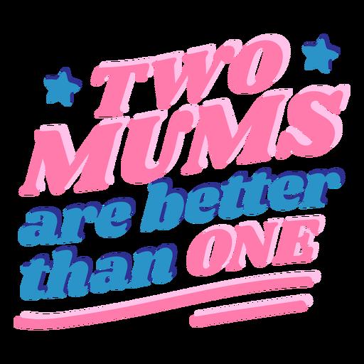 Lesbian moms mother's day lettering