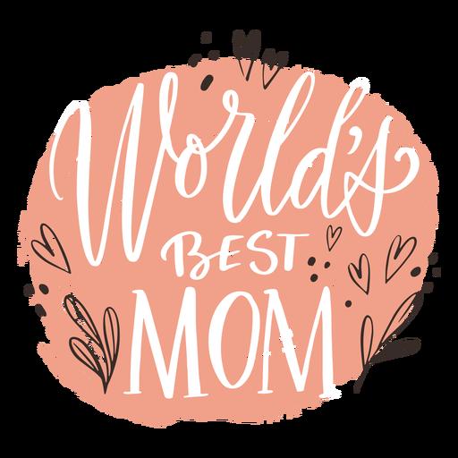 World's best mom lettering sign