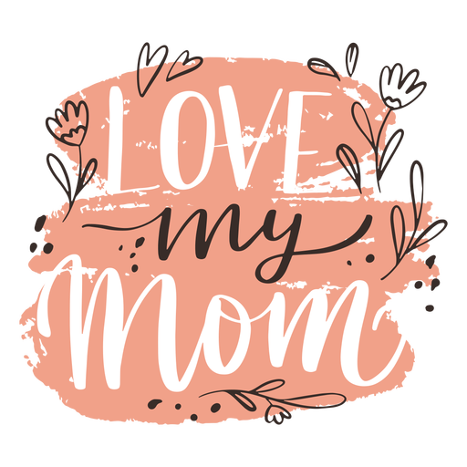 Love my mom lettering sign
