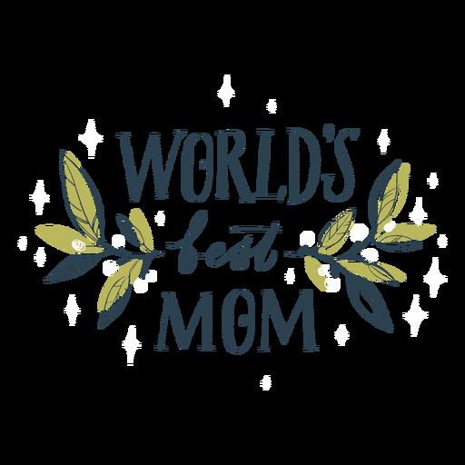World's best mom organic lettering