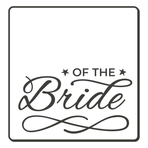 Of the bride label stroke
