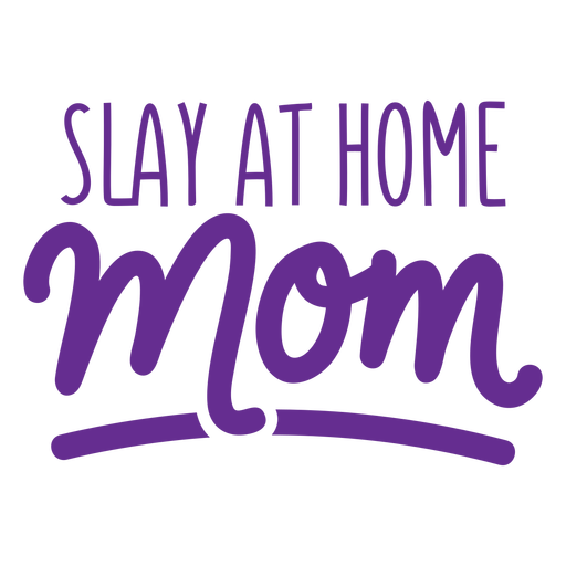 Slay at home mom quote flat