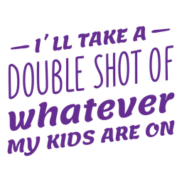 Double shot funny quote flat