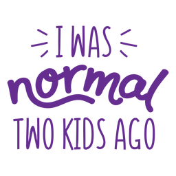 I was normal funny quote flat